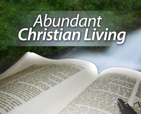 Abundant Living Abundant Christ...